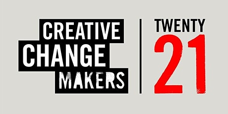 Creative Change Makers 2021 - Virtual Event tickets
