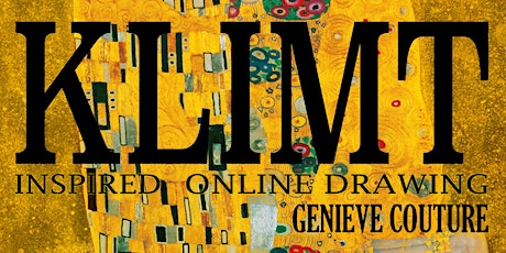 THREE HOUR BONUS SESSION- KLIMT INSPIRED ONLINE DRAWING BY GENIEVE COUTURE tickets