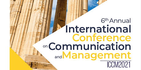 6th Annual International Conference on Communication and Management Tickets