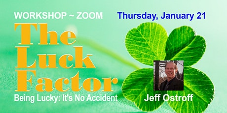 Being Lucky: It's No Accident ~ Workshop ~ Zoom tickets