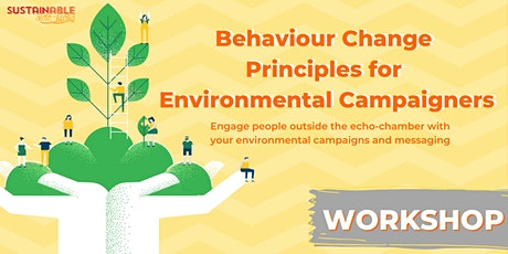 Behaviour Change Principles for Environmental Campaigners and Communicators tickets