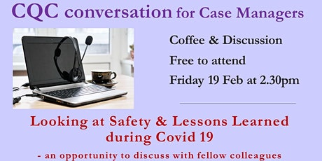 CQC Conversation for Case Managers - an opportunity to discuss tickets