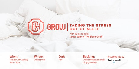 "GROW ""Taking The Stress Out of Sleep"" tickets"