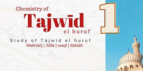 Chemistry of Tajwīd el huruf 1 tickets