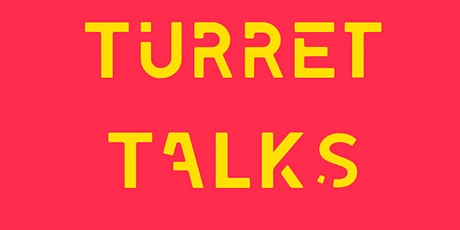 Turret Talks - Big Dreamers Festival tickets
