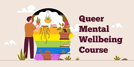Queer Mental Wellbeing Course tickets