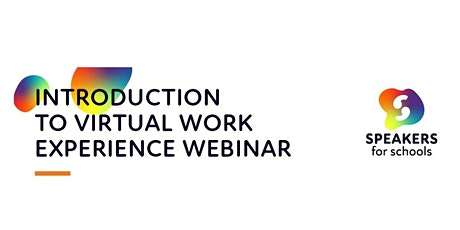 Speakers for Schools - Introduction to Virtual Work Experience Webinar tickets