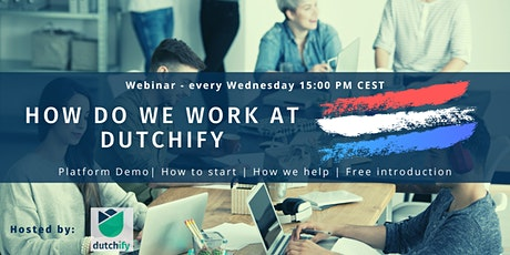 Dutchify free demo - repeats every Wednesday at 15:00 PM CEST tickets