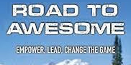 Road to Awesome: Learn to Empower, Lead and Change Your Leadership Game tickets