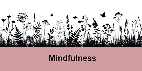 Mindfulness – Online workshop, being in the moment to improve wellbeing tickets