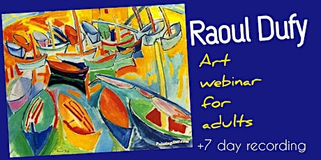 Raoul Dufy - Online Art Webinar for Adults tickets