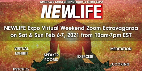NEWLIFE Expo Conscious Living Virtual Weekend Extravaganza - FEB 6 -7, 2021 tickets