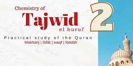 Chemistry of Tajwīd el huruf 2 tickets