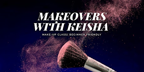 Makeover With Keisha Hutch (Virtual Class) tickets