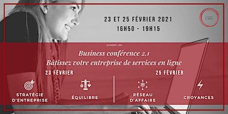 Business conférence 2.1 - Bâtissez votre entreprise de service en ligne billets