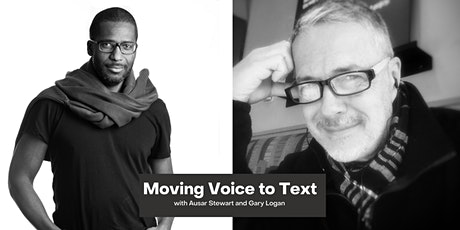 Moving Voice to Text with Ausar Stewart & Gary Logan tickets