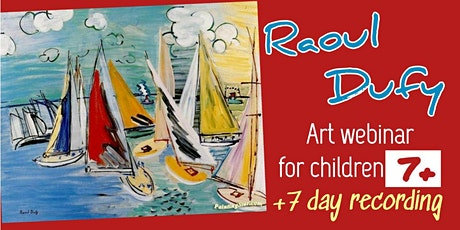 Raoul Dufy - Online Art Webinar for Kids 7+ tickets