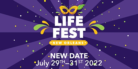Life Fest 2022 - New Orleans (NEW DATE) tickets