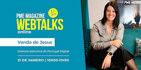 PME Magazine Webtalks (2.ª edição), com Vanda de Jesus ingressos