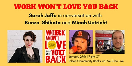 Work Won't Love You Back: Sarah Jaffe,  Kenzo Shibata and Micah Uetricht tickets