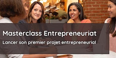 Masterclass Entrepreneuriat: lancer son premier projet entrepreneurial tickets