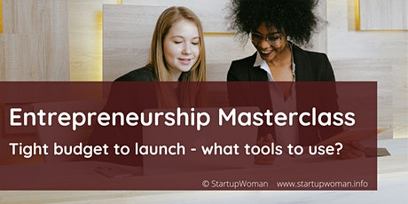 Masterclass Entrepreneurship: tight budget to launch; what tools to use? tickets