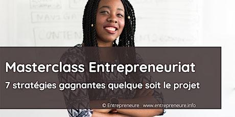 Masterclass Entrepreneuriat: 7 stratégies gagnantes quelque soit le projet billets
