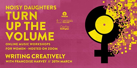 Noisy Daughters Turn Up The Volume - Writing Creatively with Fran Harvey tickets