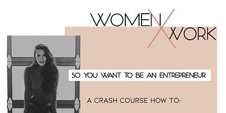 Women x Work || So You Want to be an Entrepreneur tickets