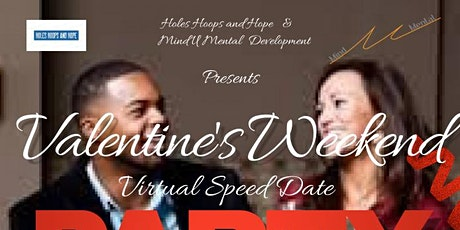HOPE 21 ViIRTUAL SPEED DATE  VALENTINES WEEKEND PARTY tickets