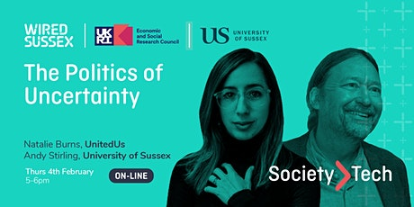 Society>Tech | The Politics of Uncertainty | Natalie Burns & Andy Stirling tickets