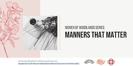 Women of Woodlands Series: Manners That Matter tickets