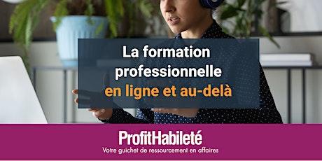 La formation professionnelle en ligne et au-delà (Atelier en ligne) billets