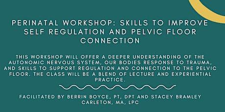 Perinatal Skills to Improve Self Regulation and Pelvic Floor Connection Tickets