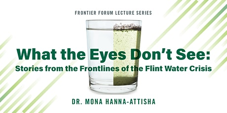 Frontier Forum Presents Dr. Mona Hanna-Attisha tickets