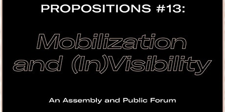 Propositions #13: Mobilization and (In)Visibility tickets