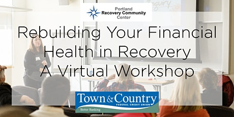 Rebuilding Your Financial Health in Recovery - A Virtual Workshop tickets