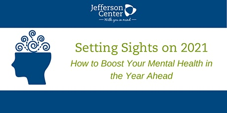 Setting Sights on 2021: How To Boost Your Mental Health In The Year Ahead tickets