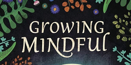 """Official Book Release Party """"Growing Mindful..."""" tickets"""