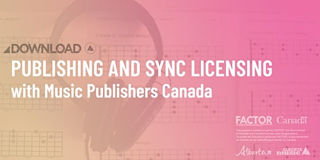 DOWNLOAD: Publishing and Sync Licensing with Music Publishers Canada tickets