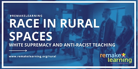 Race in Rural Spaces: White Supremacy and Anti-Racist Teaching tickets