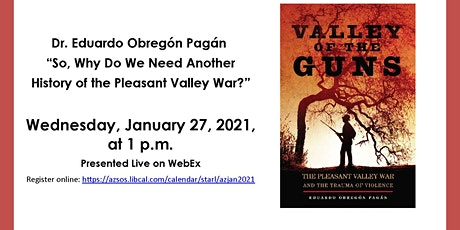 So, Why Do We Need Another History of the Pleasant Valley War? tickets