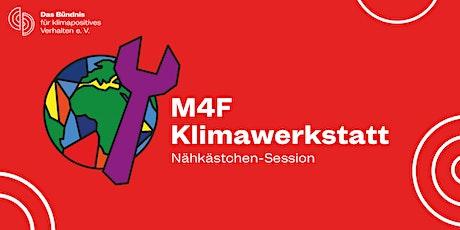 M4F Klimawerkstatt: Nähkästchen-Session mit OSTMOST Tickets