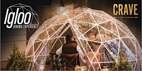 Igloo Dining Experience-  CRAVE  (Maple Grove) tickets