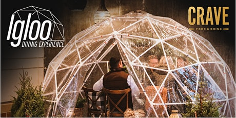 Igloo Dining Experience- CRAVE at Woodbury Lakes tickets