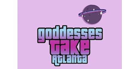 Goddesses Take Atlanta tickets