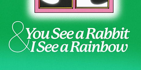 Holly and the Neighbors Presents—You See a Rabbit & I See a Rainbow tickets