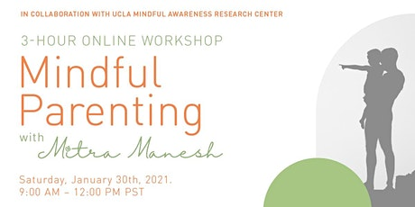 Mindful Parenting - A 3-Hour Online Workshop with Mitra Manesh tickets