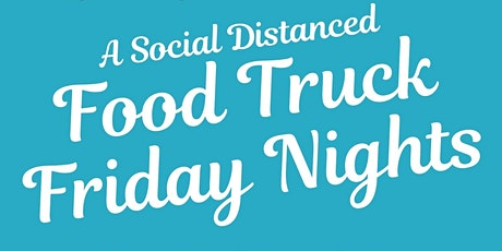 Social Distanced Food Truck Friday tickets