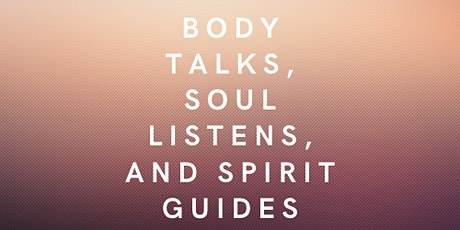 Body Talks, Soul Listens, and Spirit Guides Releasing Physical Pain tickets
